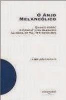 O Anjo Melancólico: Estudo sobre o Conceito de Alegoria de Walter Benjamin